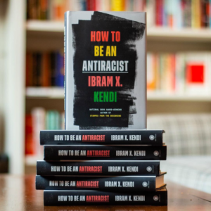 How to Be an Anti-Racist, Ibram X. Kendi